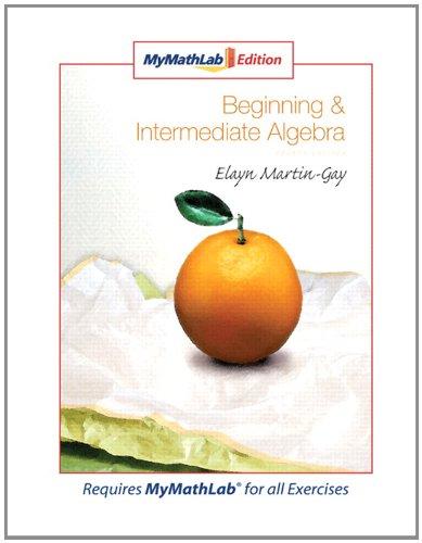 9780321566751: Beginning & Intermediate Algebra, MyMathLab Edition (4th Edition)
