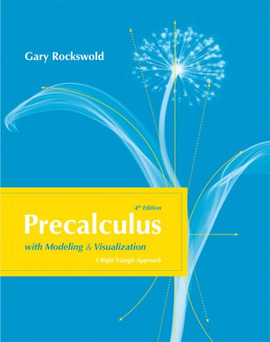 9780321568007: Precalculus with Modeling and Visualization (4th Edition)