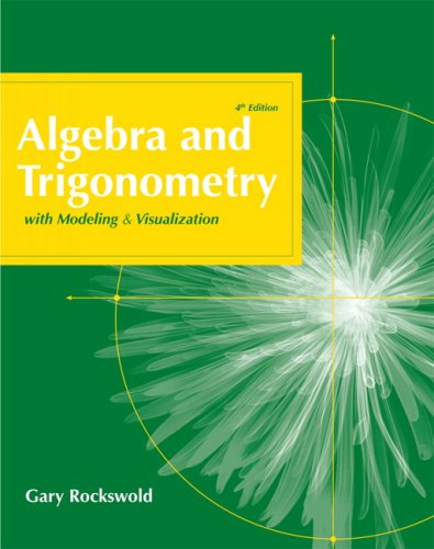 9780321568014: Algebra and Trigonometry with Modeling and Visualization (4th Edition)