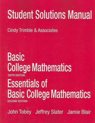 Student Solutions Manual for Basic College Mathematics: John Tobey, Jeffrey