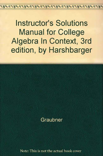 9780321569646: Instructor's Solutions Manual for College Algebra In Context, 3rd edition, by Harshbarger