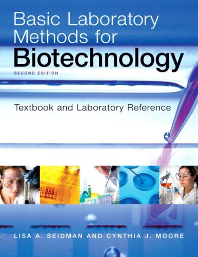 Basic Laboratory Methods for Biotechnology (2nd Edition): Moore, Cynthia J.,