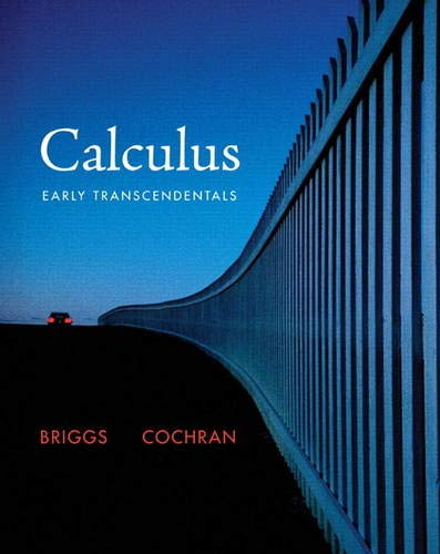 Calculus: Early Transcendentals (Briggs/Cochran/Gillett Calculus 2e): Briggs, William; Cochran,