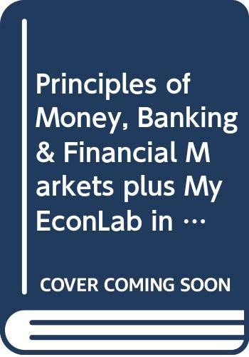 Principles of Money, Banking & Financial Markets plus MyEconLab in CourseCompass Student Access Kit (12th Edition) (0321571215) by Lawrence S. Ritter; William L. Silber; Gregory F. Udell