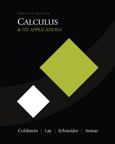 Calculus and Its Applications (12th Edition): Larry J. Goldstein,