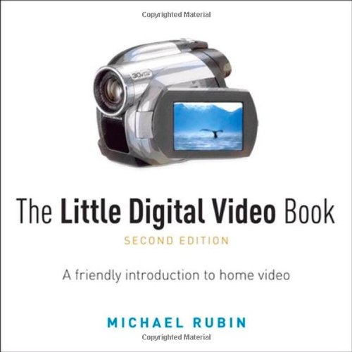 9780321572622: The Little Digital Video Book: A Friendly Introduction to Home Video