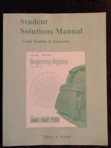 Student Solutions Manual for Beginning Algebra: John Tobey, Jeffrey