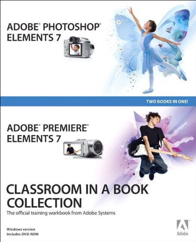 9780321573841: Adobe Photoshop Elements 7 and Adobe Premiere Elements 7 Classroom in a Book Collection
