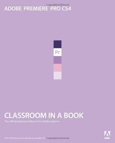 9780321573858: Adobe Premiere Pro CS4 Classroom in a Book