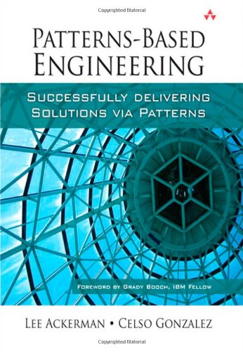 9780321574282: Patterns-Based Engineering: Successfully Delivering Solutions via Patterns
