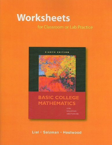 Worksheets for Classroom or Lab Practice for: Margaret L. Lial,