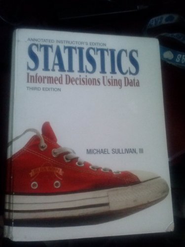 9780321575272: Statistics: Informed Decisions Using Data, 3rd Edition