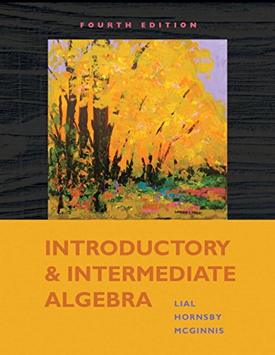 Introductory and Intermediate Algebra (4th Edition): Lial, Margaret L.; Hornsby, John; McGinnis, ...