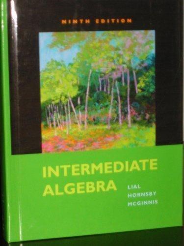 Intermediate Algebra: Margaret L. Lial, John Hornsby, and Terry McGinnis