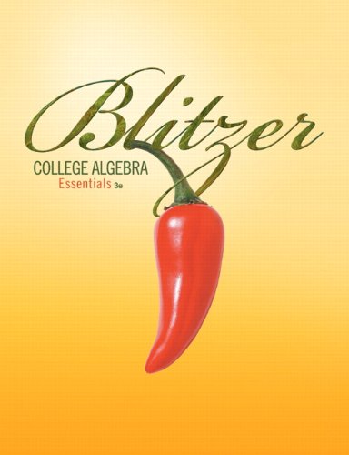 College Algebra: Essentials, by Blitzer, 3rd Edition: Blitzer, Robert F.