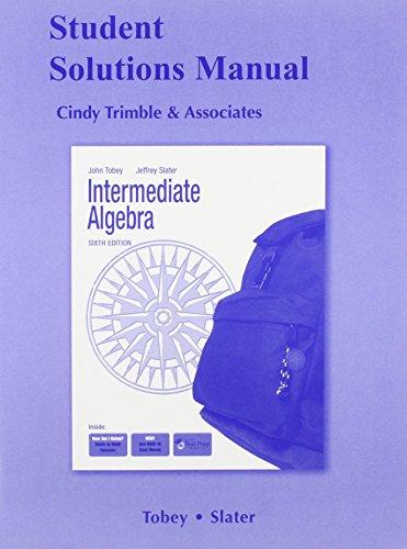 Student Solutions Manual for Intermediate Algebra: John Tobey, Jeffrey