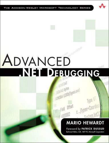 9780321578891: Advanced .NET Debugging (Addison-Wesley Microsoft Technology)