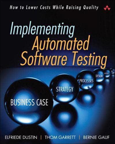 9780321580511: Implementing Automated Software Testing: How to Save Time and Lower Costs While Raising Quality: How to Lower Costs While Raising Quality