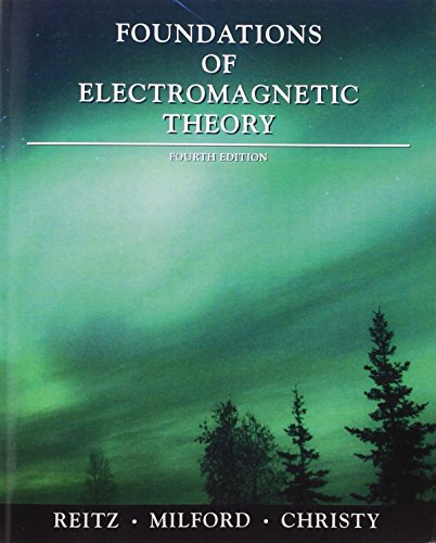 Foundations of Electromagnetic Theory (4th Edition): John R. Reitz; Frederick J. Milford; Robert W....