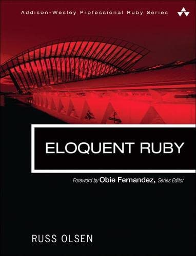 9780321584106: Eloquent Ruby (Addison-Wesley Professional Ruby)