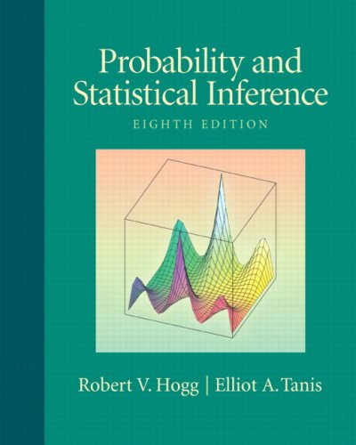 Probability and Statistical Inference (8th Edition): Robert V. Hogg; Elliot Tanis