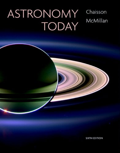 Astronomy Today with MasteringAstronomy® (6th Edition) (v. 1) (0321586972) by Eric Chaisson; Steve McMillan
