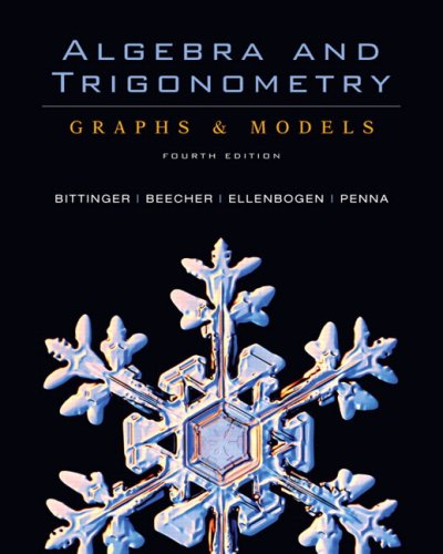 Algebra and Trigonometry: Graphs & Models and: Marvin L. Bittinger,