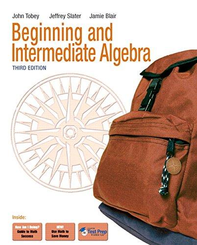 Beginning & Intermediate Algebra (3rd Edition) (Tobey/Slater: John Jr Tobey,
