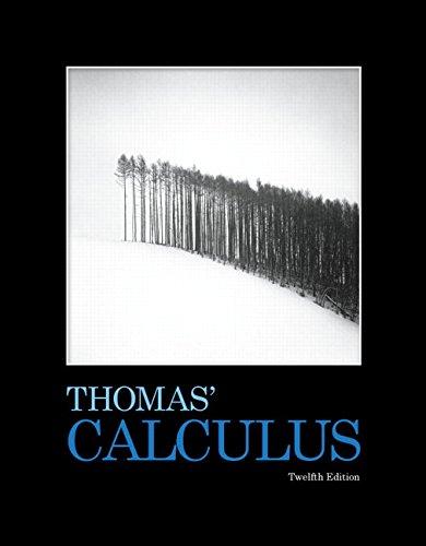 Thomas' Calculus (12th Edition): George B. Thomas Jr.; Maurice D. Weir; Joel R. Hass