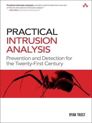 9780321591807: Practical Intrusion Analysis: Prevention and Detection for the Twenty-First Century: Prevention and Detection for the Twenty-First Century