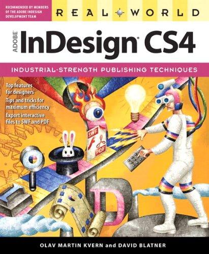 Real World Adobe InDesign CS4 (0321592433) by Olav Martin Kvern; David Blatner