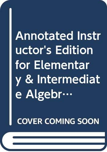 9780321593566: Annotated Instructor's Edition for Elementary & Intermediate Algebra