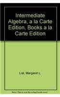 Intermediate Algebra, a la carte edition, Books a la Carte Edition (10th Edition) (0321593847) by Margaret L. Lial; John Hornsby; Terry McGinnis