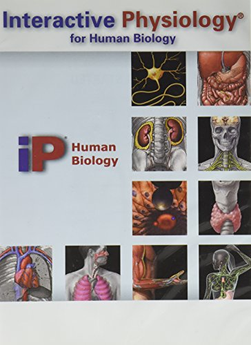Interactive Physiology for Human Biology (IP): BENJAMIN CUMMINGS