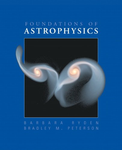Foundations of Astrophysics: Ryden, Barbara; Peterson, Bradley M.
