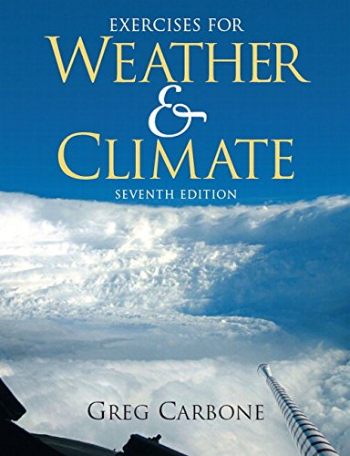 Exercises for Weather and Climate (7th Edition): Greg Carbone