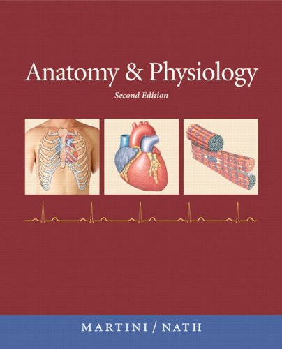 Anatomy & Physiology with IP-10 (2nd Edition): Frederic H. Martini;
