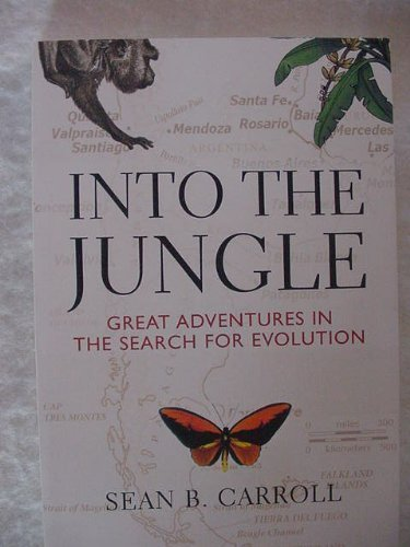 Into the Jungle: Great Adventures in the: Sean B Carroll