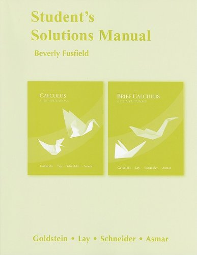 Student Solutions Manual for Calculus and Its: Goldstein, Larry J.;