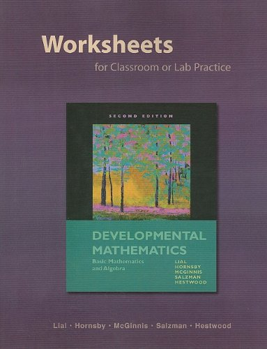 Worksheets for Classroom or Lab Practice for Developmental Mathematics: Basic Mathematics and ...