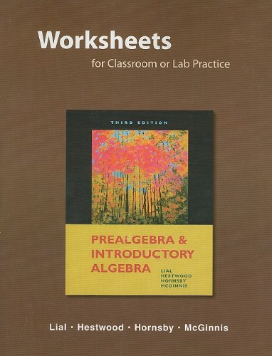 Worksheets for Classroom or Lab Practice for: Lial, Margaret L.,