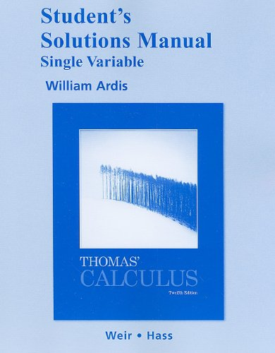 Student Solutions Manual, Single Variable for Thomas': Thomas Jr., George