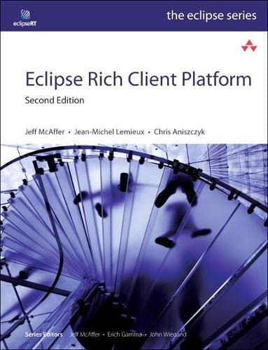 9780321603784: Eclipse Rich Client Platform (2nd Edition): Designing, Coding, and Packaging Java Applications (Eclipse (AddisonWesley)) (Eclipse Series)