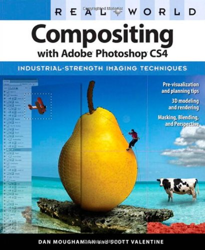 Real World Compositing with Adobe Photoshop CS4: Moughamian, Dan, Valentine,