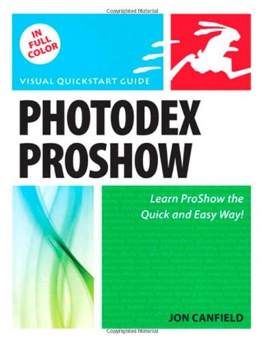 9780321606181: Photodex ProShow: Visual QuickStart Guide
