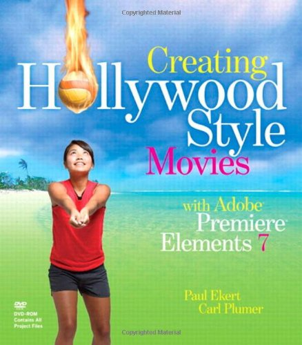 9780321606211: Creating Hollywood-Style Movies with Adobe Premiere Elements