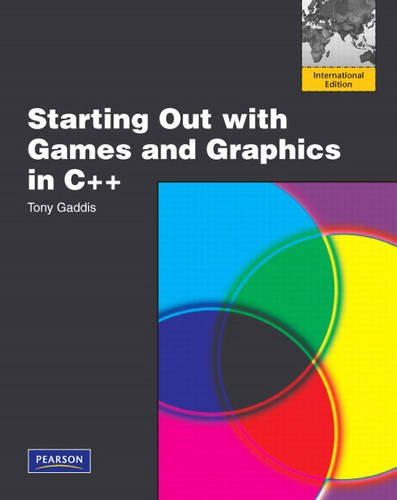 9780321610454: Starting Out with Games and Graphics in C++: International Version: International Edition