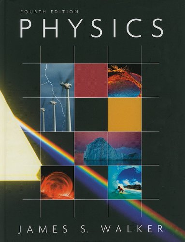 Physics (4th Edition): James S. Walker