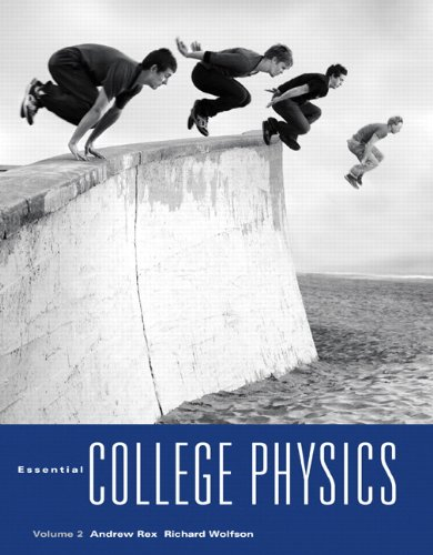Essential College Physics, Volume 2 , with