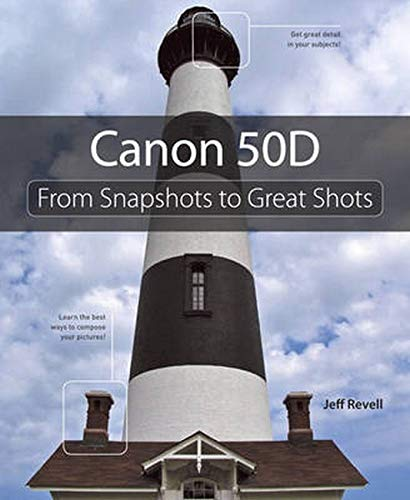 9780321613110: Canon 50D: From Snapshots to Great Shots